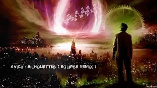 Avicii - Silhouettes (Eqlipse Remix) [Free Release]