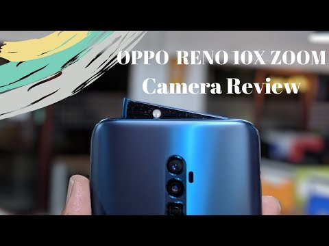 Oppo Reno 10x Zoom: Camera review