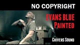 FREE DOWNLOAD ♫ Evans Blue ♫ Painted // Chivers Music //