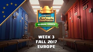 Clash Royale: Crown Championship EU Top 10 - Week Three | Fall 2017 Season