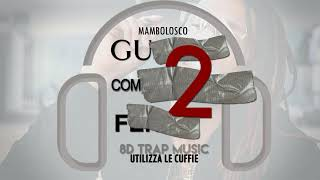 (8D AUDIO) MAMBOLOSCO   Guarda Come Flexo 2