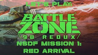 Let's Play: Battlezone 98 Redux! NSDF Mission 1 - Red Arrival