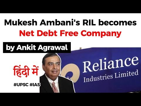 Mukesh Ambani's RIL becomes Net Debt Free Company, What does it mean? Current Affairs 2020 #UPSC2020