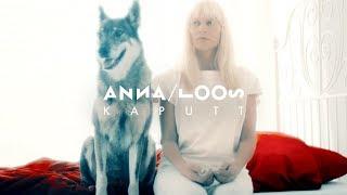 Anna Loos   Kaputt (Offizielles Video)