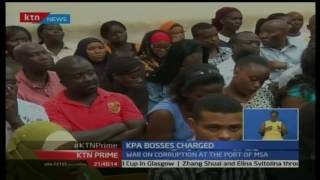 KTN Prime: Top KPA Bosses charged over alleged fraud connected to 121  missing containers, 3/11/16