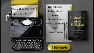 """""""Gedanken über Religion""""- Dr. phil.E. Dennert - Folge 1, Hörbuch"""
