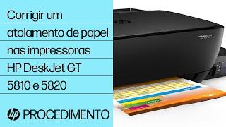 Corrigir Um Atolamento De Papel Nas Impressoras HP DeskJet GT 5810 E 5820