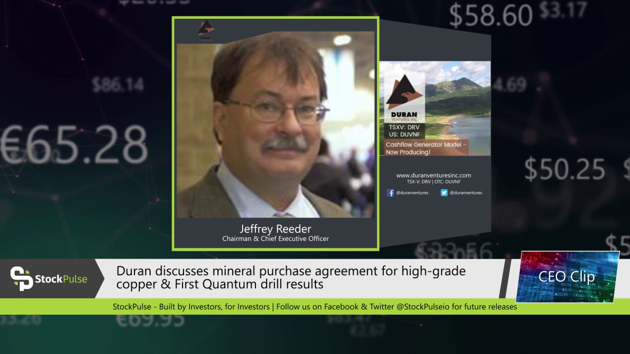Duran discusses mineral purchase agreement for high-grade copper & First Quantum drill results