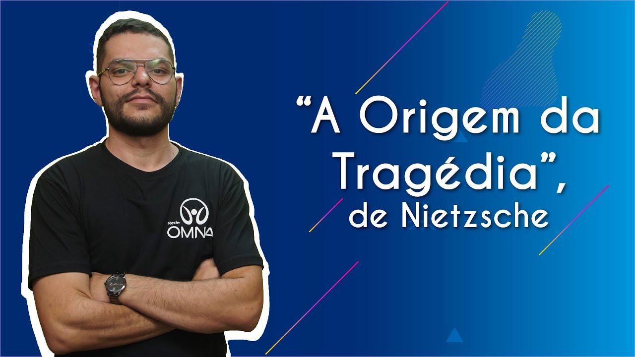 """""""A Origem da Tragédia"""", de Nietzsche"""