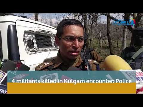 4 militants killed in Kulgam encounter: Police