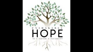 Unshakable Hope for You, Your Home, Your Community.