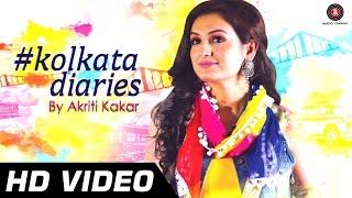 Kolkata Diaries - Akriti Kakar | Full Song - HD | Folk Song