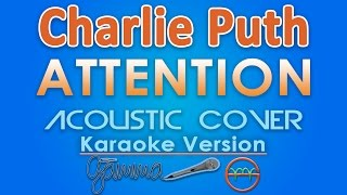 Charlie Puth - Attention KARAOKE (Acoustic) by GMusic