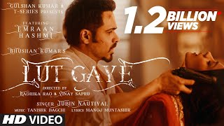 Lut Gaye (Full Song) Emraan Hashmi, Yukti | Jubin N, Tanishk B, Manoj M | Bhushan K | Radhika-Vinay - Download this Video in MP3, M4A, WEBM, MP4, 3GP