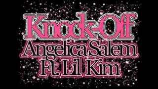 Angelica Salem Ft. Lil Kim ♥ Knock Off [2011]