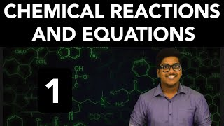 Chemistry: Chemical Reactions And Equations (Part 1)