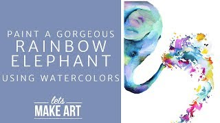 Learn To Paint A Rainbow Elephant With Watercolor!