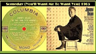Jimmy Dean - Someday (You'll Want Me To Want You)