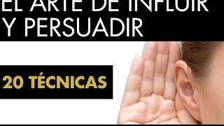 Las 20 TÉCNICAS del Arte de Influir y Persuadir (audiolibro)