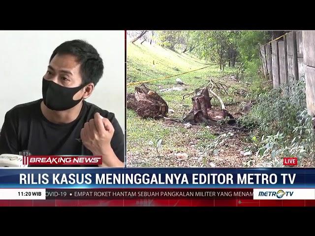 BREAKING NEWS - Rilis Kasus Meninggalnya Editor Metro Tv