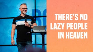 There's No Lazy People In Heaven