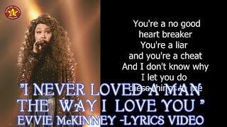 "Evvie McKinney ""I Never Loved a Man The Way I Love You"" Lyrics Video The Four Season 1 HQ audio (HD)"