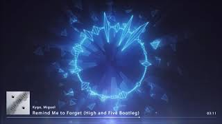 Kygo, Miguel   Remind Me To Forget (High And Five Bootleg Mix)