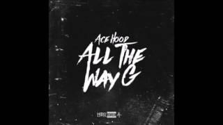 Ace Hood - All Da Way G (Prod By The Mekanics x FKI) Bass Boosted
