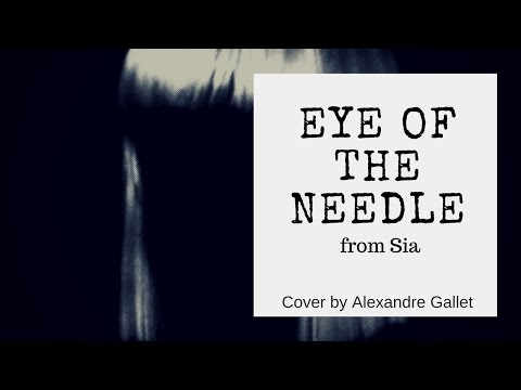 "Reprise - ""Eye of the Needle"" - Sia"