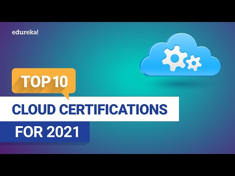 Top 10 Cloud Certifications For 2021 | Cloud Computing | Edureka
