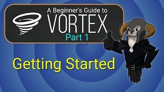 VORTEX Beginner's Guide 1 - Getting Started