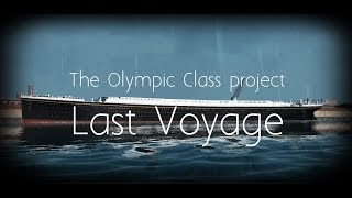 The Olympic Class. Last Voyage