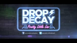 Drop Decay - Pretty Little Liar