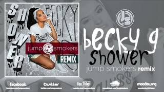 "БЕККИ ГОМЕЗ, Becky G ""Shower"" - Jump Smokers Remix"