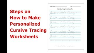 Steps On How To Make Personalized Cursive Tracing Worksheets