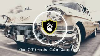O.T. Genasis - CoCo - Scana Remix [ G-House ]
