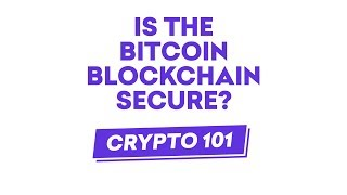 Is the Bitcoin Blockchain Secure?