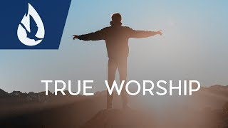 How to Truly Worship