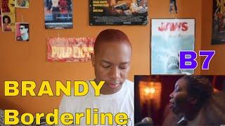 Brandy- Borderline   CHay Reacts  B7
