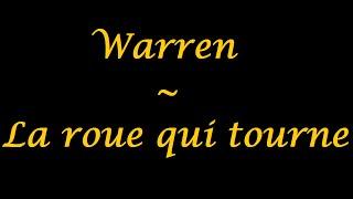 Warren | La Roue Qui Tourne   Paroles