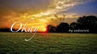 Okay - Unknown [LYRICS] [2010]
