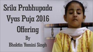 Srila Prabhupada Vyas Puja 2016 offering by Bhaktin Yamini Singh from ISKCON Mira Road