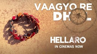 Vaagyo Re Dhol - Hellaro | Song Promo | Bhoomi Trivedi | Mehul Surti | Saumya Joshi