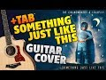 The Chainsmokers & Coldplay - Something Just Like This (Fingerstyle Guitar Cover With Tabs)
