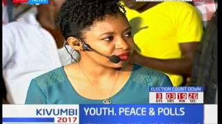 Kivumbi2017: Youth.Peace & Polls [Pt 2]