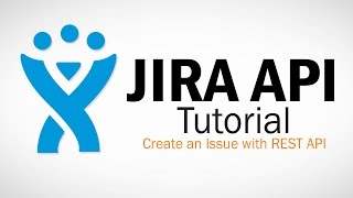JIRA REST API Tutorial - Create Issue