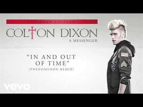 Colton Dixon - In And Out Of Time (PHENOMENON Remix/Audio)