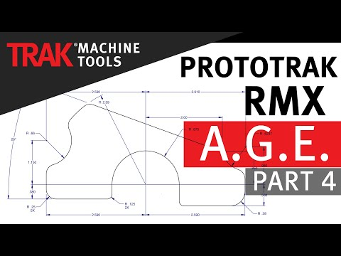A.G.E. [Part 4] | ProtoTRAK RMX CNC | Advanced Mill Programming
