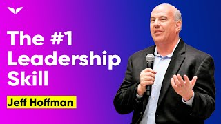 The Single Most Important Leadership Skill To Sell Anything | Jeff Hoffman