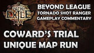 Path of Exile: Coward's Trial Run on My Beyond Tornado Shot Ranger